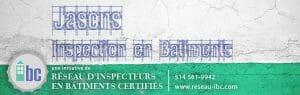 Jasons Inspection en bâtiments _Une initiative du Réseau-IBC Inspecteurs en bâtiments certifiés
